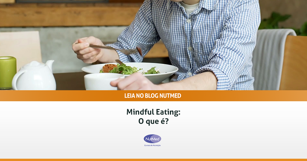 Mindful Eating - O que é?